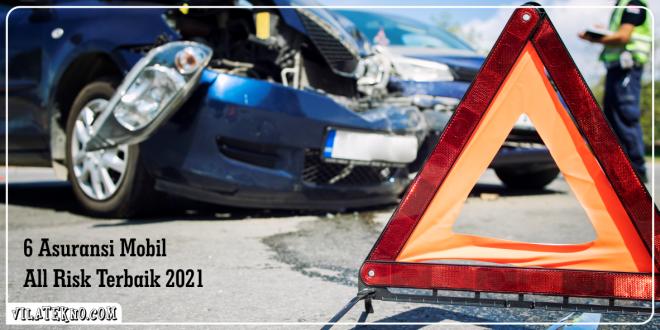 6 asuransi mobil all risk terbaik 2021