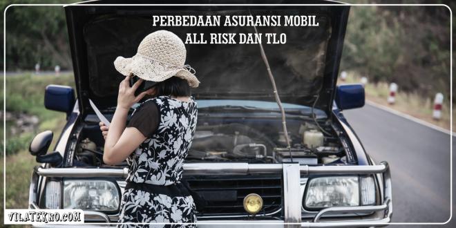 Apa Perbedaan Asuransi Mobil All Risk dan TLO